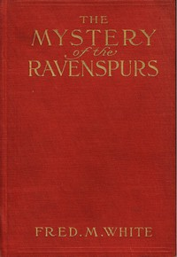The Mystery of the RavenspursA Romance and Detective Story of Thibet and England
