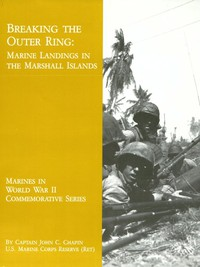 Cover of Breaking the Outer Ring: Marine Landings in the Marshall Islands