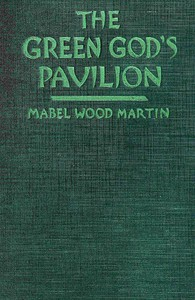 The Green God's Pavilion: A novel of the Philippines