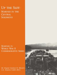 Up The Slot: Marines in the Central Solomons