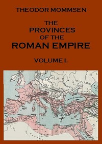 The Provinces of the Roman Empire, from Caesar to Diocletian. v. 1