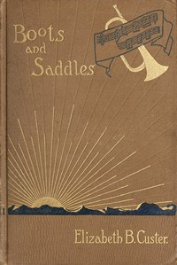 """Cover of """"Boots and Saddles""""; Or, Life in Dakota with General Custer"""