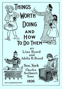 Cover of Things Worth Doing and How To Do Them