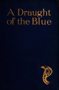 Cover of A Draught of the Blue, together with An Essence of the Dusk