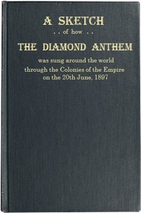"""A Sketch of how """"The Diamond Anthem"""" was Sung around the WorldThe 60th Anniversary of the Accession Day of Her Majesty Queen Victoria"""