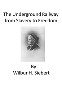 Cover of The Underground Railroad from Slavery to Freedom: A comprehensive history