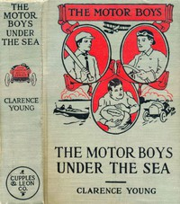 Cover of The Motor Boys Under the Sea; or, From Airship to Submarine