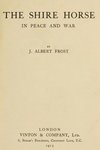 Cover of The Shire Horse in Peace and War