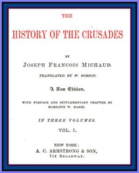 The History of the Crusades (vol. 1 of 3)