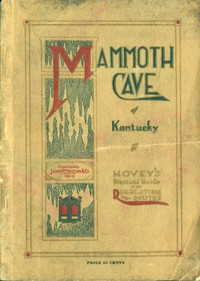 Hovey's Handbook of the Mammoth Cave of Kentucky A Practical Guide to the Regulation Routes