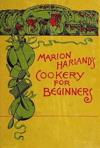 Cover of Marion Harland's Cookery for BeginnersA Series of Familiar Lessons for Young Housekeepers