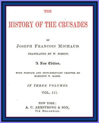 The History of the Crusades (vol. 3 of 3)