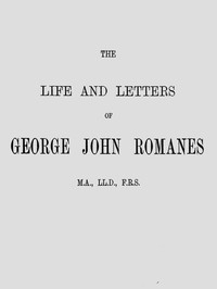 Cover of The Life and Letters of George John Romanes, M.A., LL.D., F.R.S.