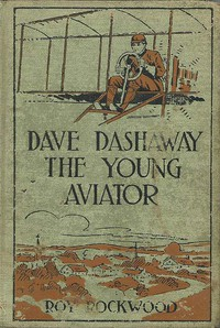 Dave Dashaway the Young Aviator; Or, In the Clouds for Fame and Fortune