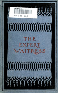 Cover of The Expert Waitress: A Manual for the Pantry, Kitchen, and Dining-Room