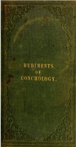 Cover of Rudiments of ConchologyIntended as a familiar introduction to the science.