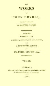 The Works of John Dryden, now first collected in eighteen volumes. Volume 09