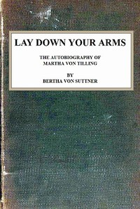 Cover of Lay Down Your Arms: The Autobiography of Martha von Tilling