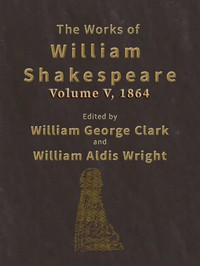 The Works of William Shakespeare [Cambridge Edition] [Vol. 5 of 9]