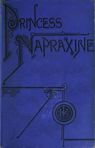 Cover of Princess Napraxine, Volume 1 (of 3)