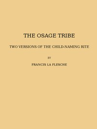 Cover of The Osage tribe, two versions of the child-naming rite(1928 N 43 / 1925-1926 (pages 23-164))