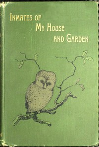 Cover of Inmates of My House and Garden