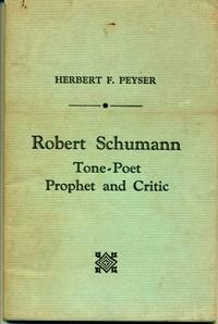 Robert Schumann, Tone-Poet, Prophet and Critic