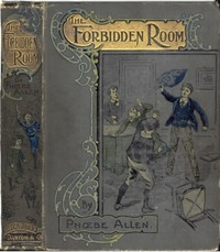 """Cover of The Forbidden Room; Or, """"Mine Answer was My Deed"""""""