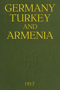 Cover of Germany, Turkey, and Armenia A Selection of Documentary Evidence Relating to the Armenian Atrocities from German and other Sources