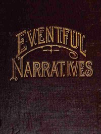 Eventful Narratives The Thirteenth Book of the Faith Promoting Series. Designed for the Instruction and Encouragement of Young Latter-day Saints