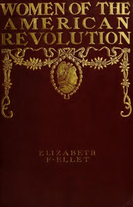 Cover of The Women of The American Revolution, Vol. 2