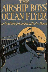 The Airship Boys' Ocean Flyer; Or, New York to London in Twelve Hours