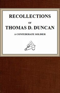 Cover of Recollections of Thomas D. Duncan, a Confederate Soldier