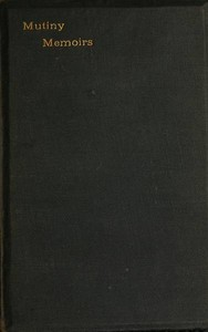 Cover of Mutiny Memoirs: Being Personal Reminiscences of the Great Sepoy Revolt of 1857