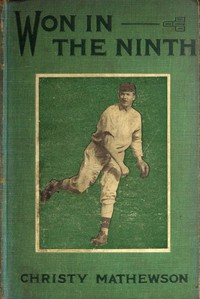 Cover of Won in the Ninth The first of a series of stories for boys on sports to be known as The Matty Books