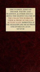 Cover of The Collected Works in Verse and Prose of William Butler Yeats, Vol. 8 (of 8) Discoveries. Edmund Spenser. Poetry and Tradition; and Other Essays. Bibliography