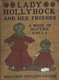 Cover of Lady Hollyhock and Her Friends: A Book of Nature Dolls and Others