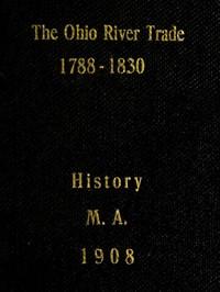 The Ohio River Trade, 1788-1830