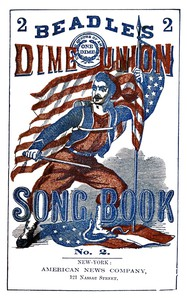 Cover of Beadle's Dime Union Song Book No. 2A Collection of New and Popular Comic and Sentimental Songs.