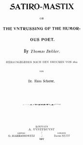 Satiro-Mastix; or, the Vntrussing of the Humorous Poet