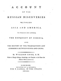 Cover of Account of the Russian Discoveries between Asia and America To which are added, the conquest of Siberia, and the history of the transactions and commerce between Russia and China