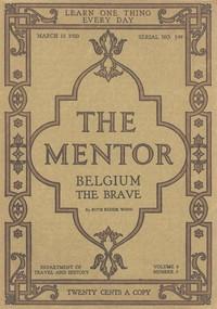 The Mentor: Belgium the Brave, Vol. 8, Num. 3, Serial No. 199, March 15, 1920