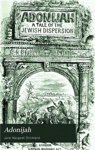 Adonijah: A Tale of the Jewish Dispersion.