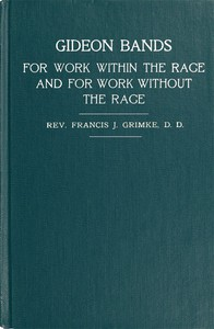 Cover of Gideon Bands for work within the race and for work without the racea message to the colored people of the United States