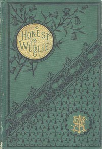 Cover of Honest Wullie; and Effie Patterson's Story