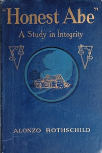 """""""Honest Abe"""": A Study in Integrity Based on the Early Life of Abraham Lincoln"""