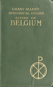Cover of Cities of BelgiumGrant Allen's Historical Guides