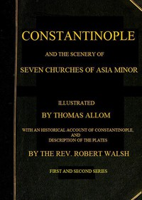 Cover of Constantinople and the Scenery of the Seven Churches of Asia MinorSeries One and Series Two in one Volume