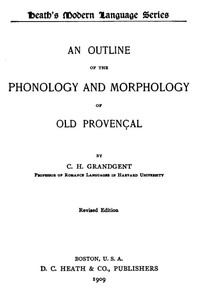 An Outline of the Phonology and Morphology of Old Provençal
