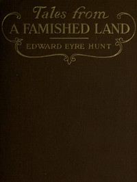 Tales from a Famished LandIncluding The White Island—A Story of the Dardanelles
